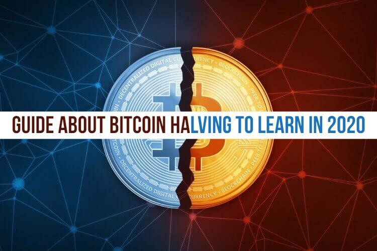An Ultimate Guide About Bitcoin Halving to Learn in 2020